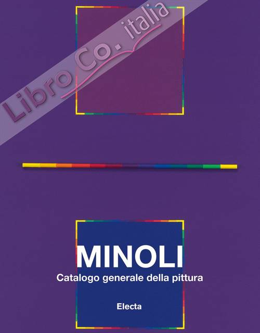 Paolo Minoli. Catalogo generale della pittura. Volume secondo 1980 - 1992