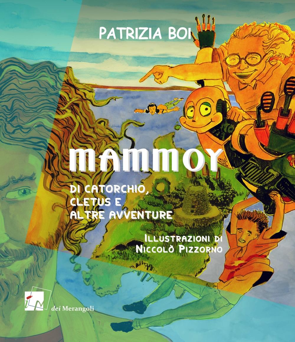 Mammoy. Di Catorchio, Cletus e altre avventure