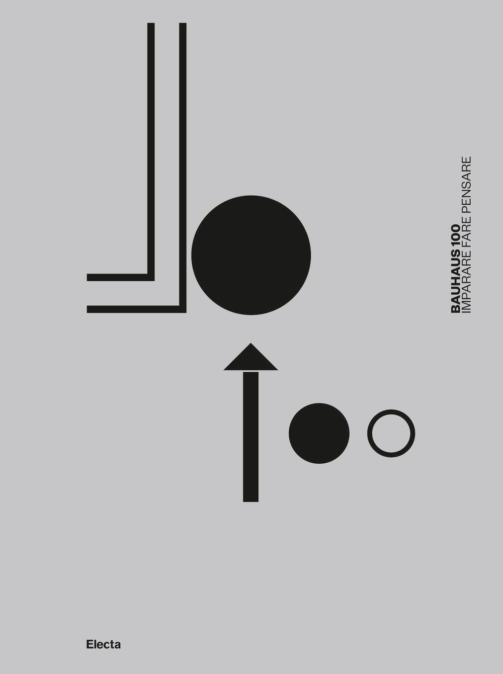 Bauhaus 100. Imparare fare pensare