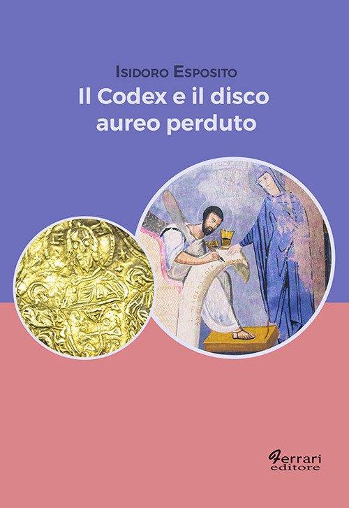 Codex e il disco aureo perduto
