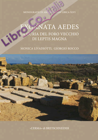 Exornata Aedes. La curia del foro vecchio di Leptis Magna.