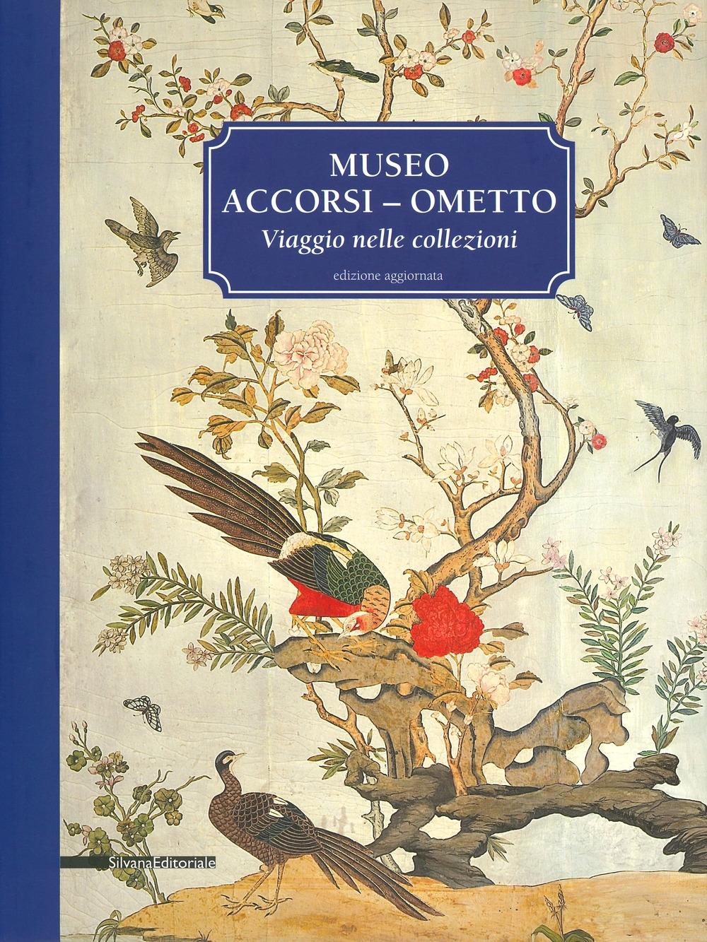 Museo Accorsi-Ometto. Viaggio nelle collezioni. Edizione aggiornata