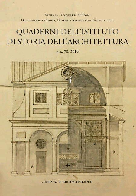Quaderni dell'Istituto di Storia dell'Architettura. n.s. 70, 2019
