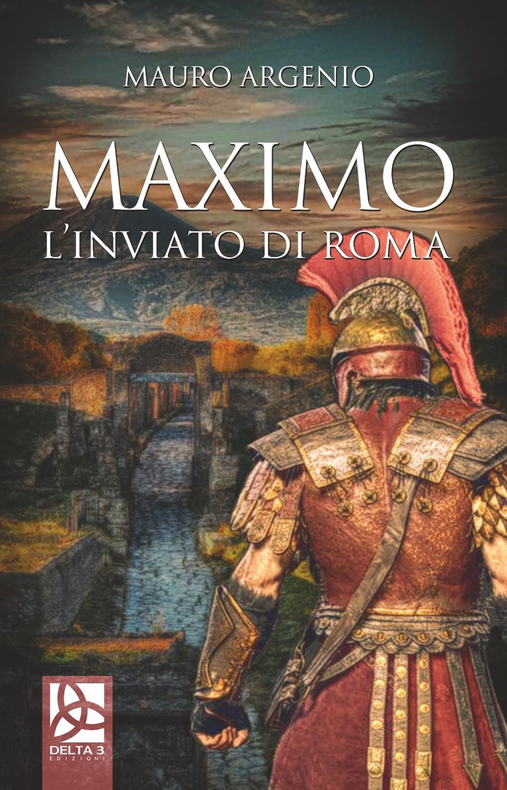 Maximo. L'Inviato di Roma