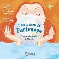 I Sette Doni di Partenope. Storie e Leggende di Napoli.