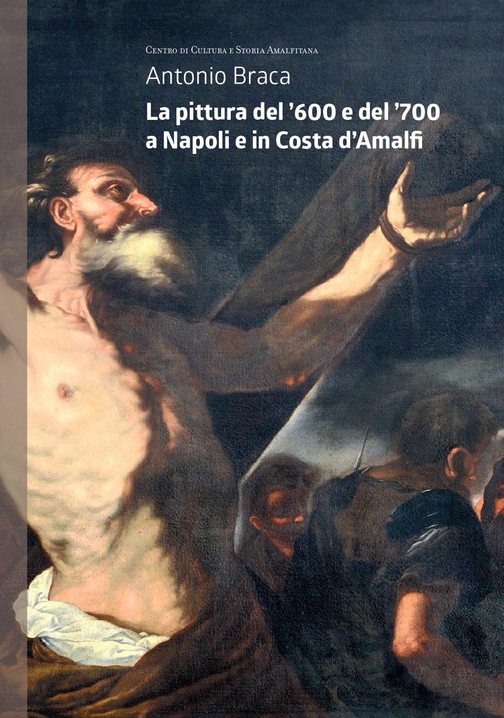 La pittura del '600 e del '700 a Napoli e in Costa d'Amalfi