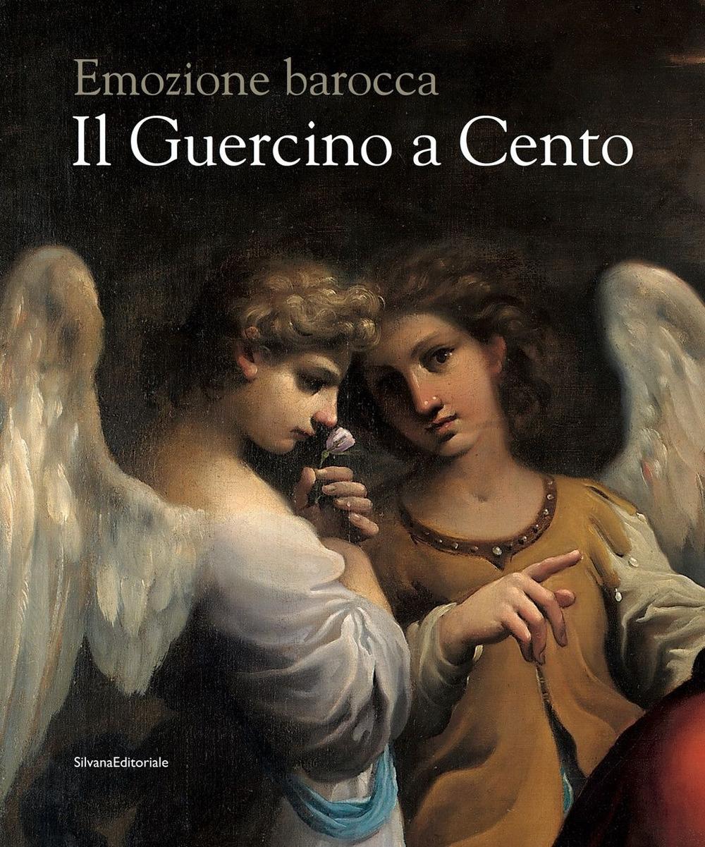 Il Guercino a Cento. Emozione barocca