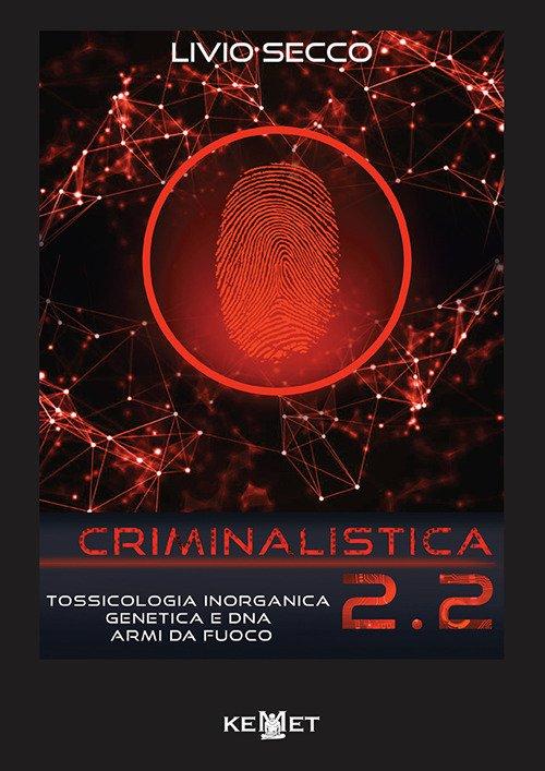 Criminalistica 2.2. Tossicologia Inorganica Genetica e DNA Armi Da Fuoco.