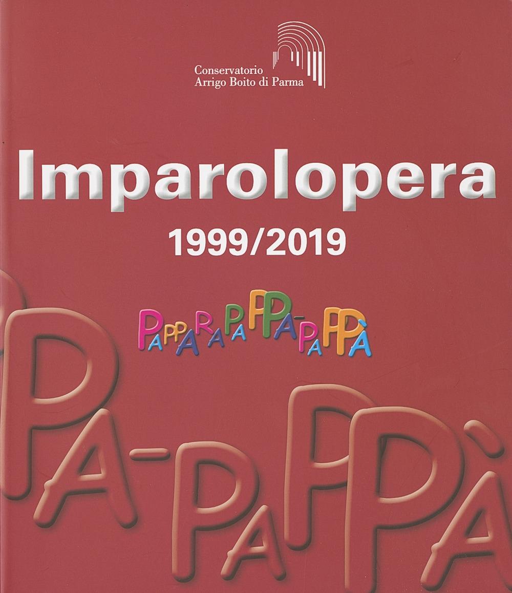 Imparolopera. 1999/2019