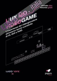 L'UX nei videogame. L'esperienza del videogiocatore attraverso teorie e pratiche di UI, GUI e HUD