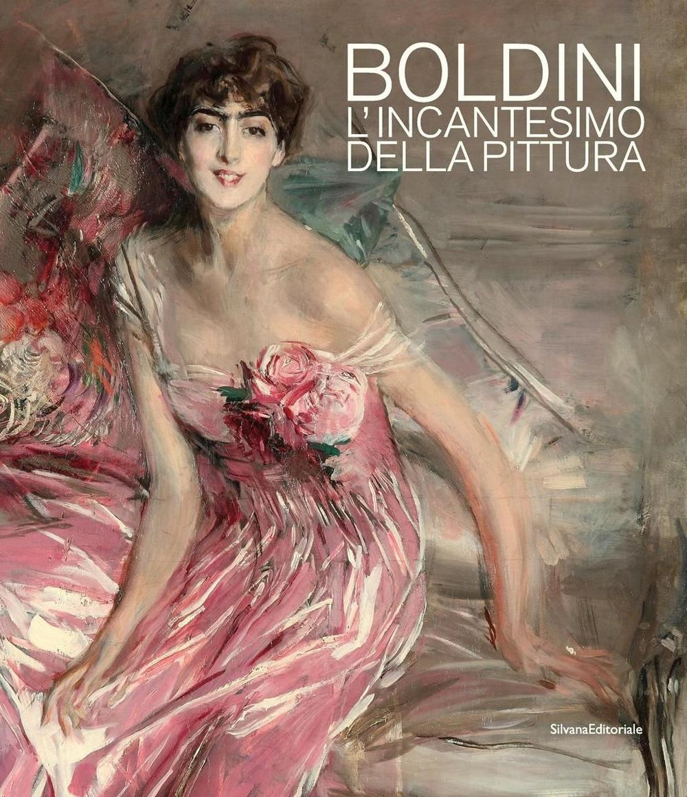 Boldini. L'incantesimo della pittura