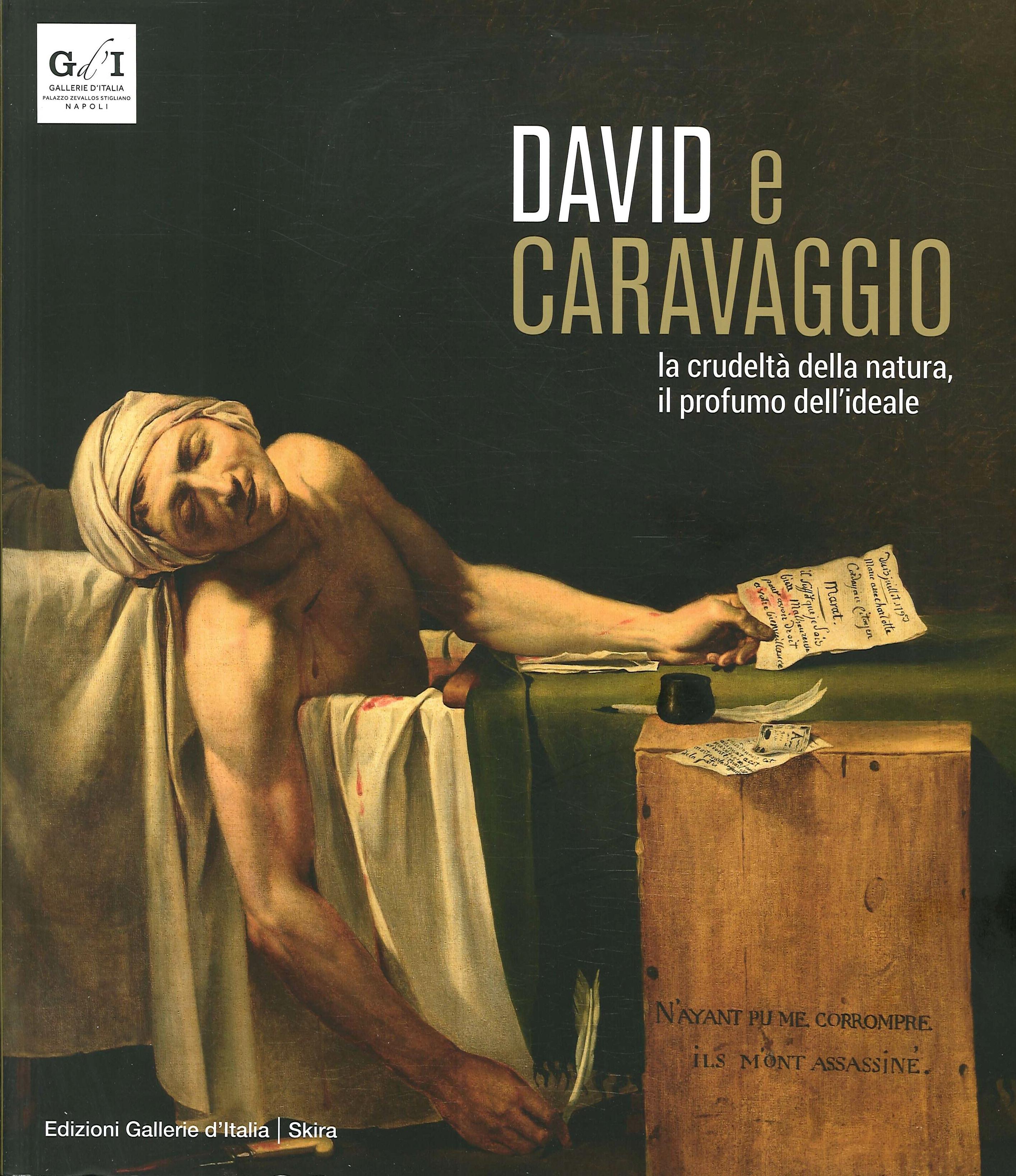 David e Caravaggio. La Crudeltà della Natura, il Profumo dell'Ideale.