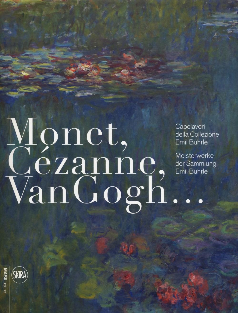 Monet, Cézanne, Van Gogh... Capolavori della Collezione Bührle
