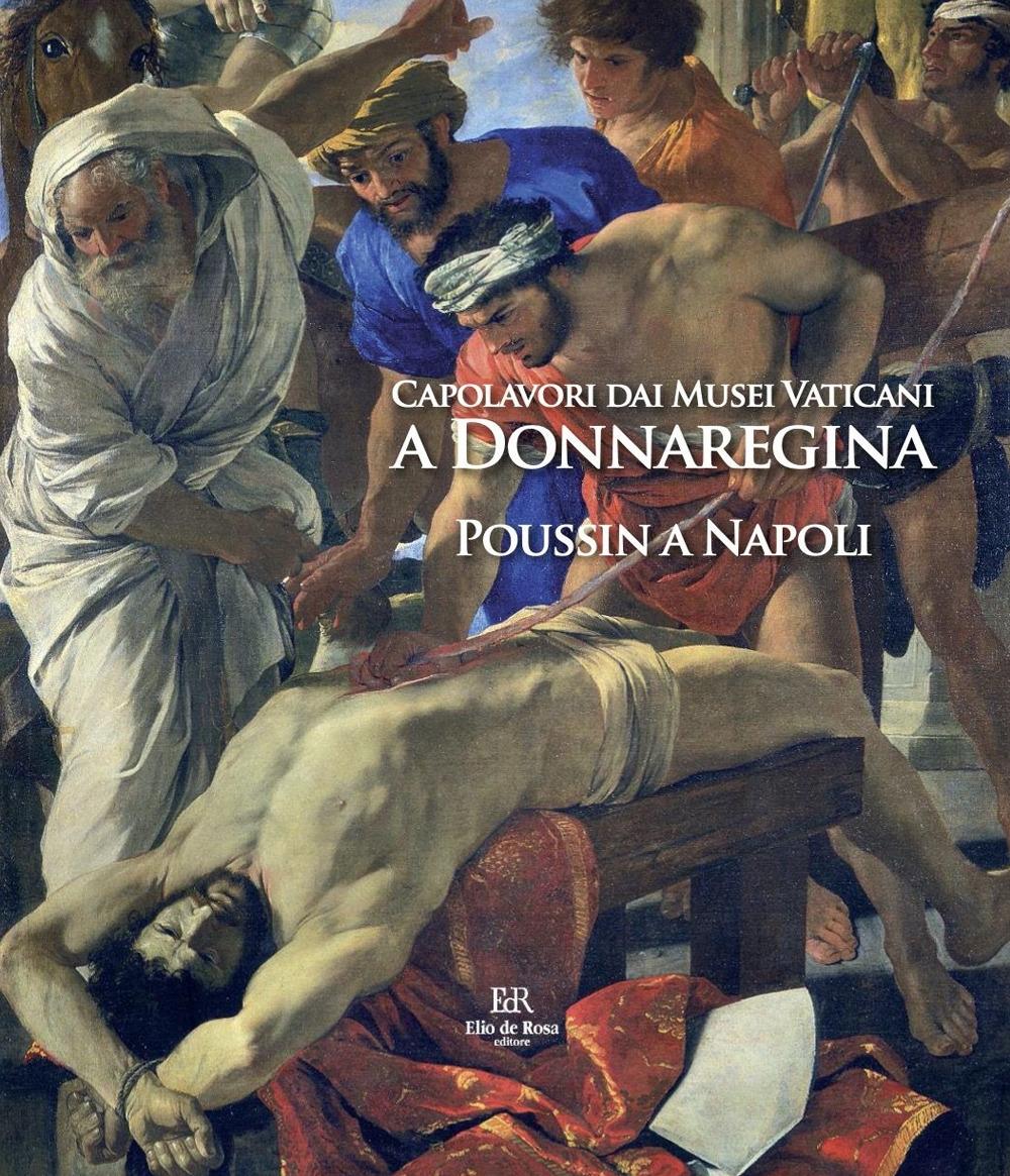 Capolavori dai Musei Vaticani a Donnaregina. Poussin a Napoli.