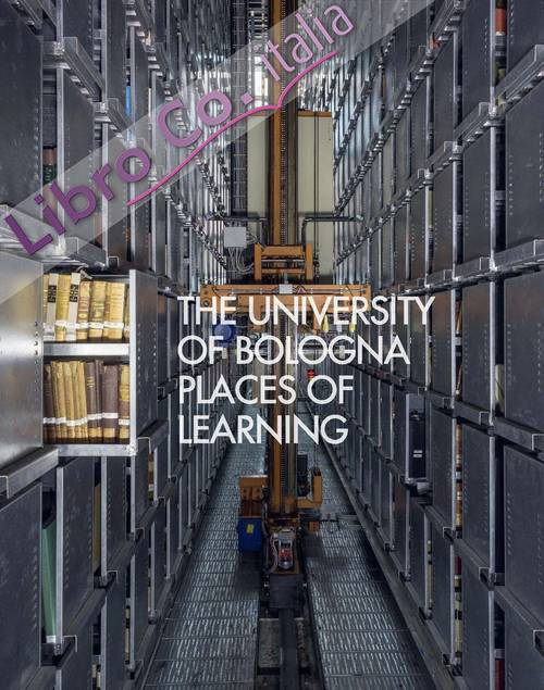 The University of Bologna. Places of learning