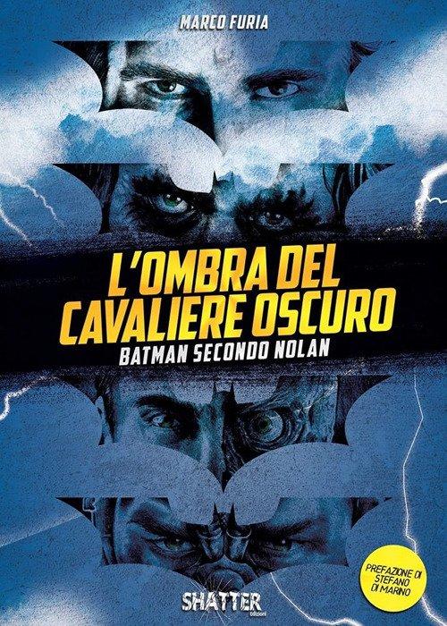 L'ombra del Cavaliere oscuro. Batman secondo Nolan