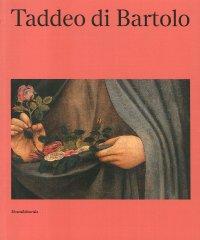 """""""Taddeo di Bartolo."""" + OMAGGIO"""