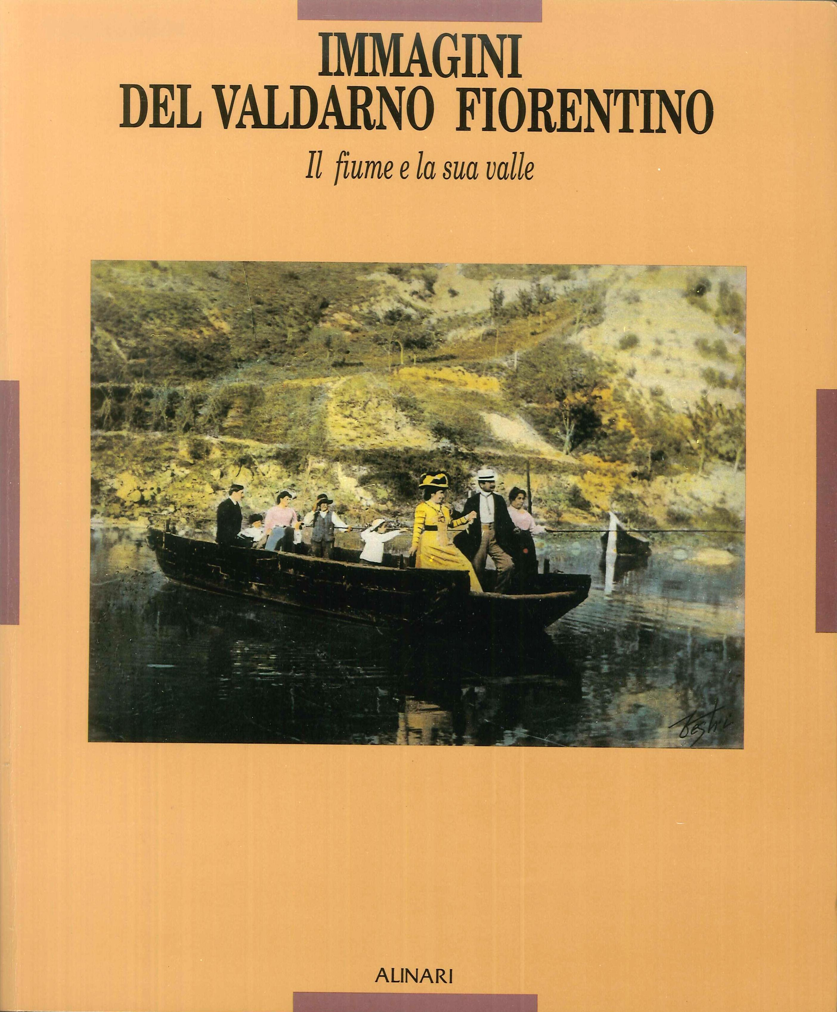 Immagini del Valdarno fiorentino. Il fiume e la sua valle