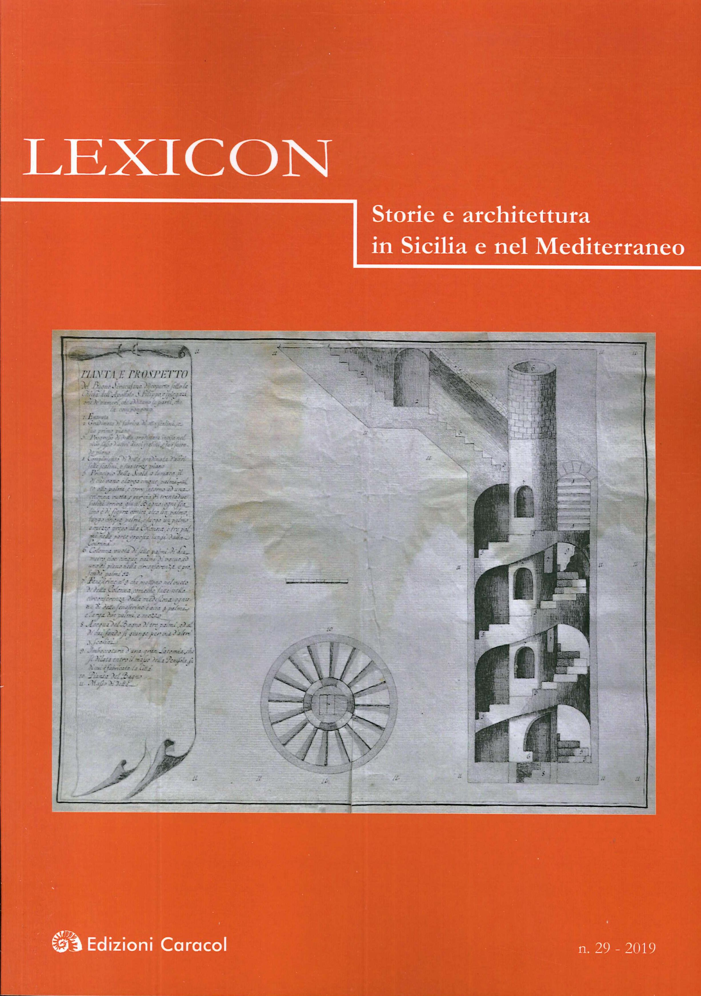 Lexicon. Storie e architettura in Sicilia e nel Mediterraneo (2019). Vol. 29
