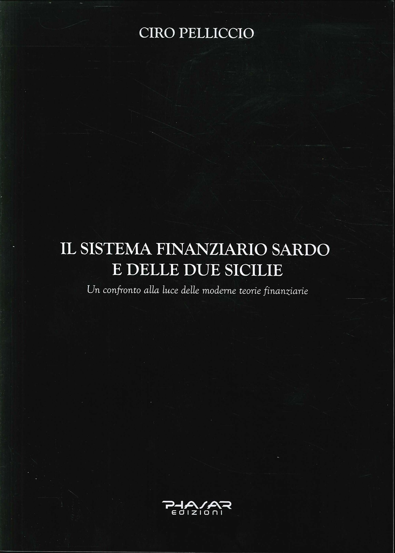 Il sistema finanziario sardo e delle due Sicilie. Un confronto alla luce delle moderne teorie finanziarie.