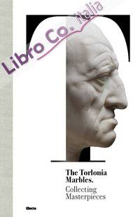 """""""The Torlonia Marbles. Collecting Masterpieces."""" + OMAGGIO"""