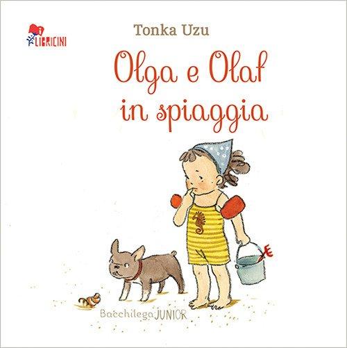 Olga e Olaf in spiaggia. Ediz. illustrata