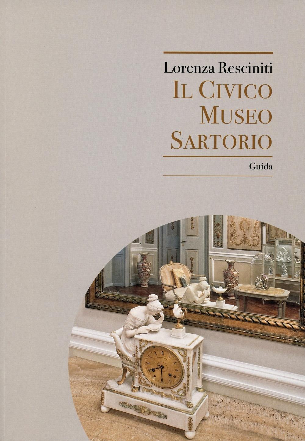 Il Civico Museo Sartorio. Guida