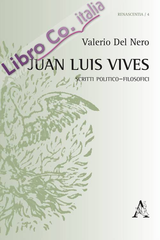 Juan Luis Vives. Scritti politico-filosofici