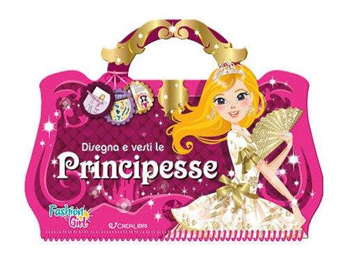 Disegna e vesti le principesse. Con adesivi