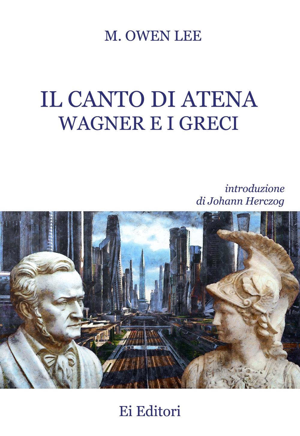 Il canto di Atena. Wagner e i greci