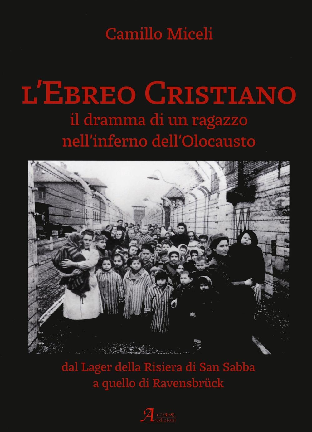 L'ebreo cristiano. Il dramma di un ragazzo nell'inferno dell'Olocausto