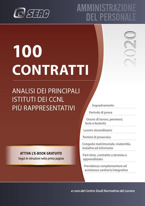 100 Contratti. Analisi dei principali istituti dei CCNL più rappresentativi