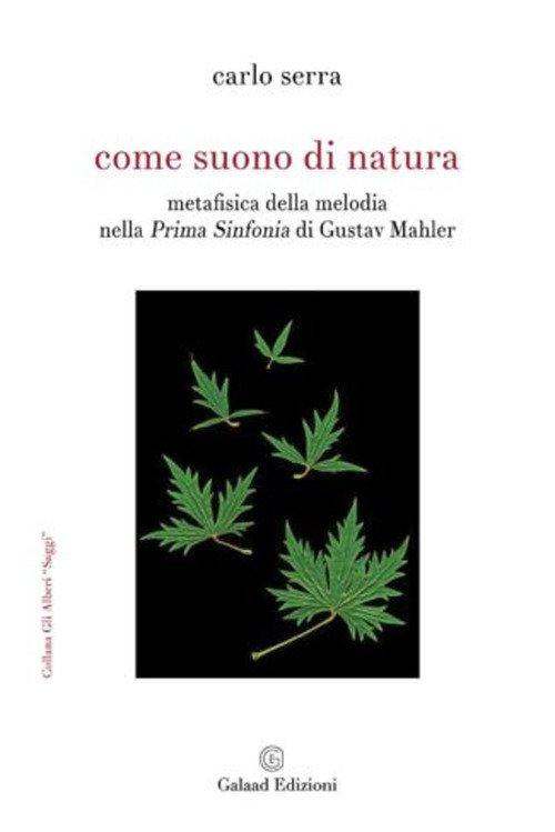 Come suono di natura. Metafisica della melodia nella Prima Sinfonia di Gustav Mahler