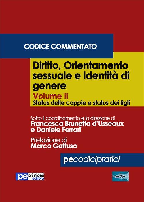 Diritto, orientamento sessuale e identità di genere. Codice commentato. Vol. 2: Status delle coppie e status dei figli