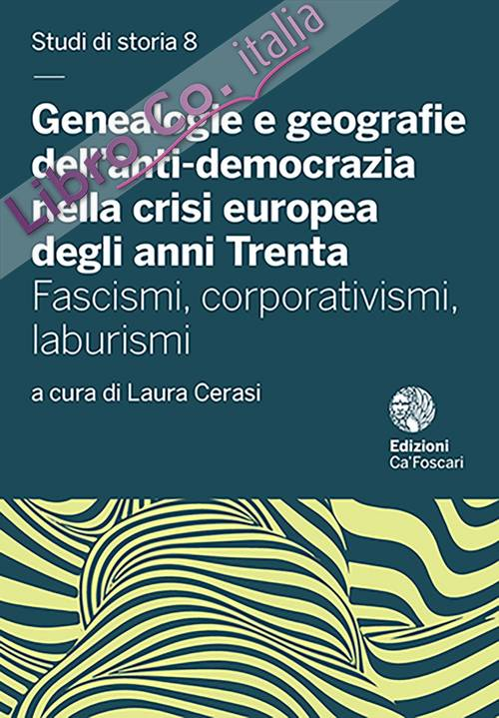 Genealogie e geografie dell'anti-democrazia nella crisi europea degli anni Trenta. Fascismi, corporativismi, laburismi