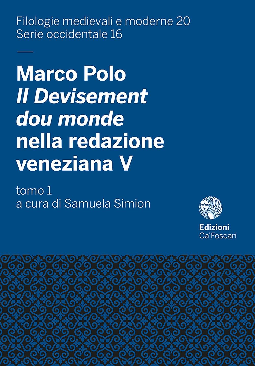 Marco Polo, il Devisement dou Monde nella redazione veneziana V (cod. Hamilton 424 della Staatsbibliothek di Berlino)