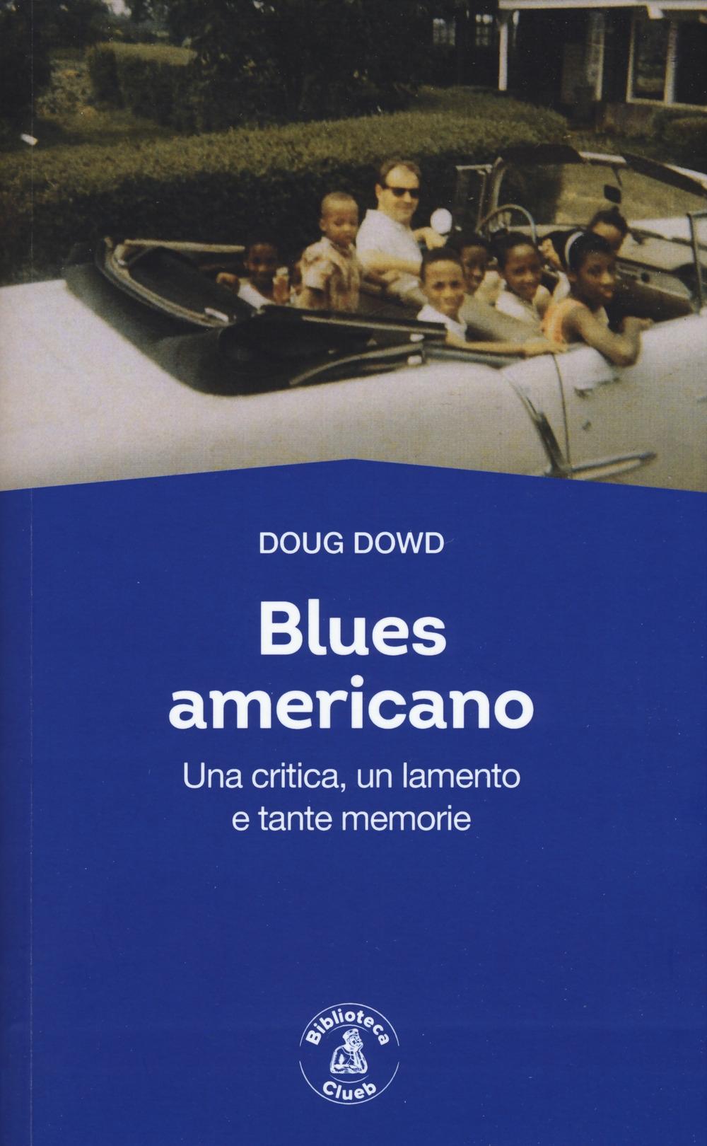 Blues for America. Una critica, un lamento e tante memorie