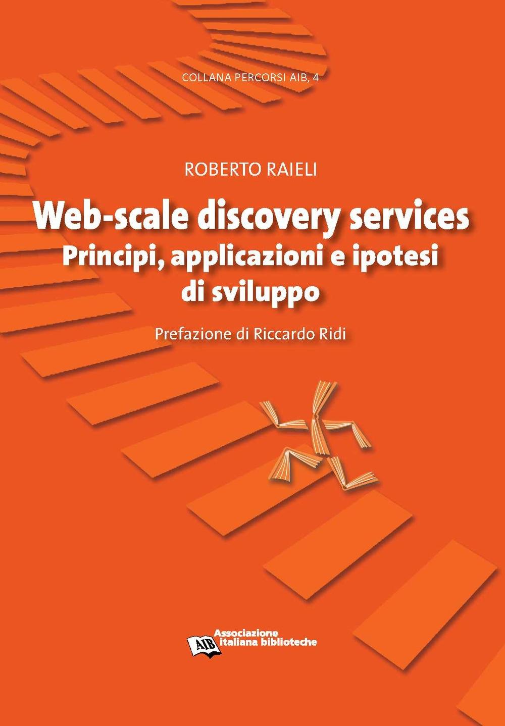 Web-scale discovery services. Principi, applicazioni e ipotesi di sviluppo