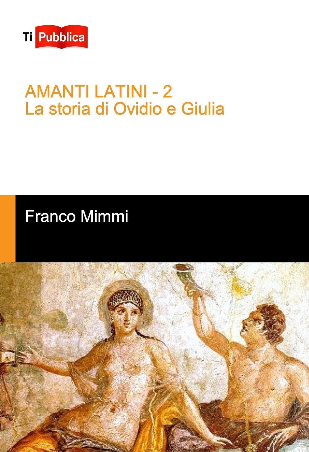 Amanti latini. La storia di Ovidio e Giulia