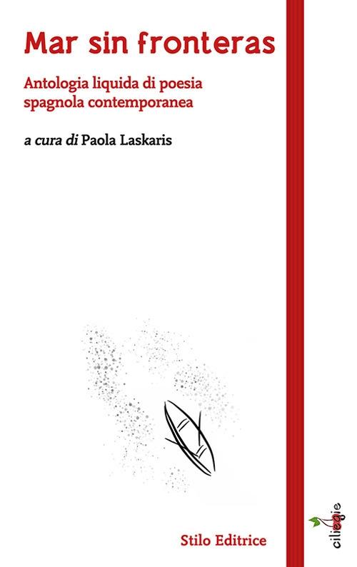 Mar sin fronteras. Antologia liquida di poesia spagnola contemporanea. Testo italiano a fronte
