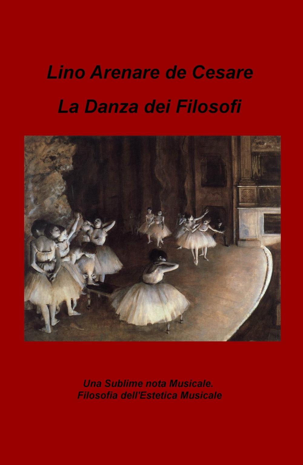 La danza dei filosofi. Una sublime nota musicale. Filosofia dell'estetica musicale