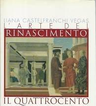 Il Quattrocento. L'arte del Rinascimento. Vol. 1