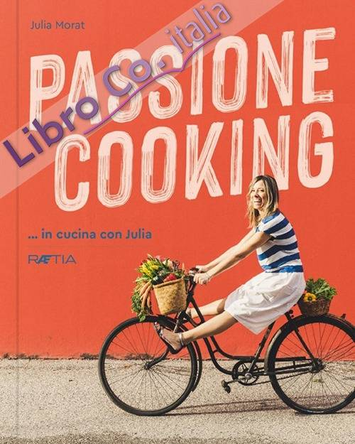 Passione cooking... in cucina con Julia