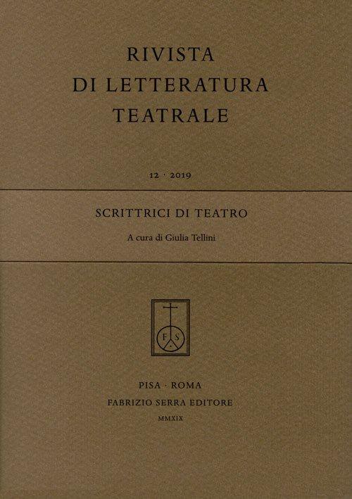 Rivista di letteratura teatrale (2019). Vol. 12: Scrittrici di teatro