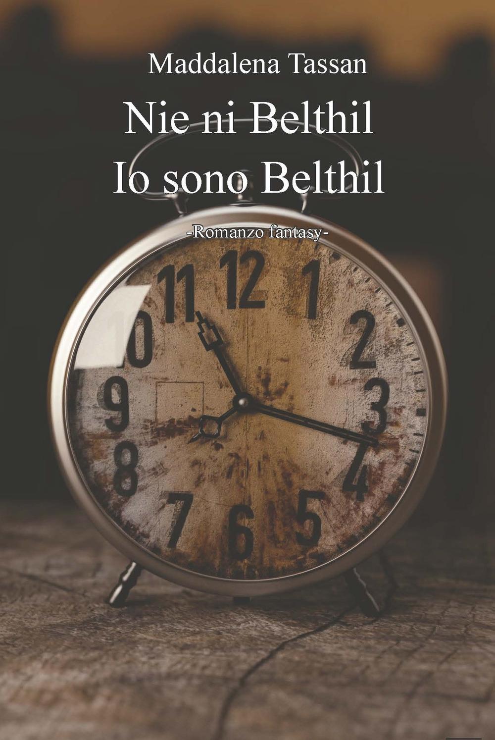 Nie ni Belthil. Io sono Belthil