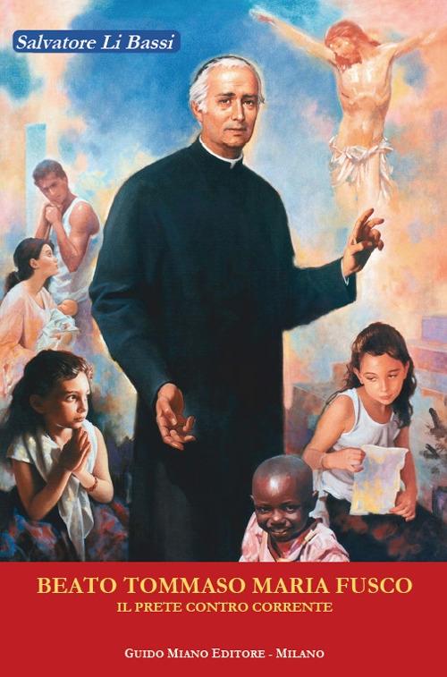 Beato Tommaso Maria Fusco. Il prete controcorrente