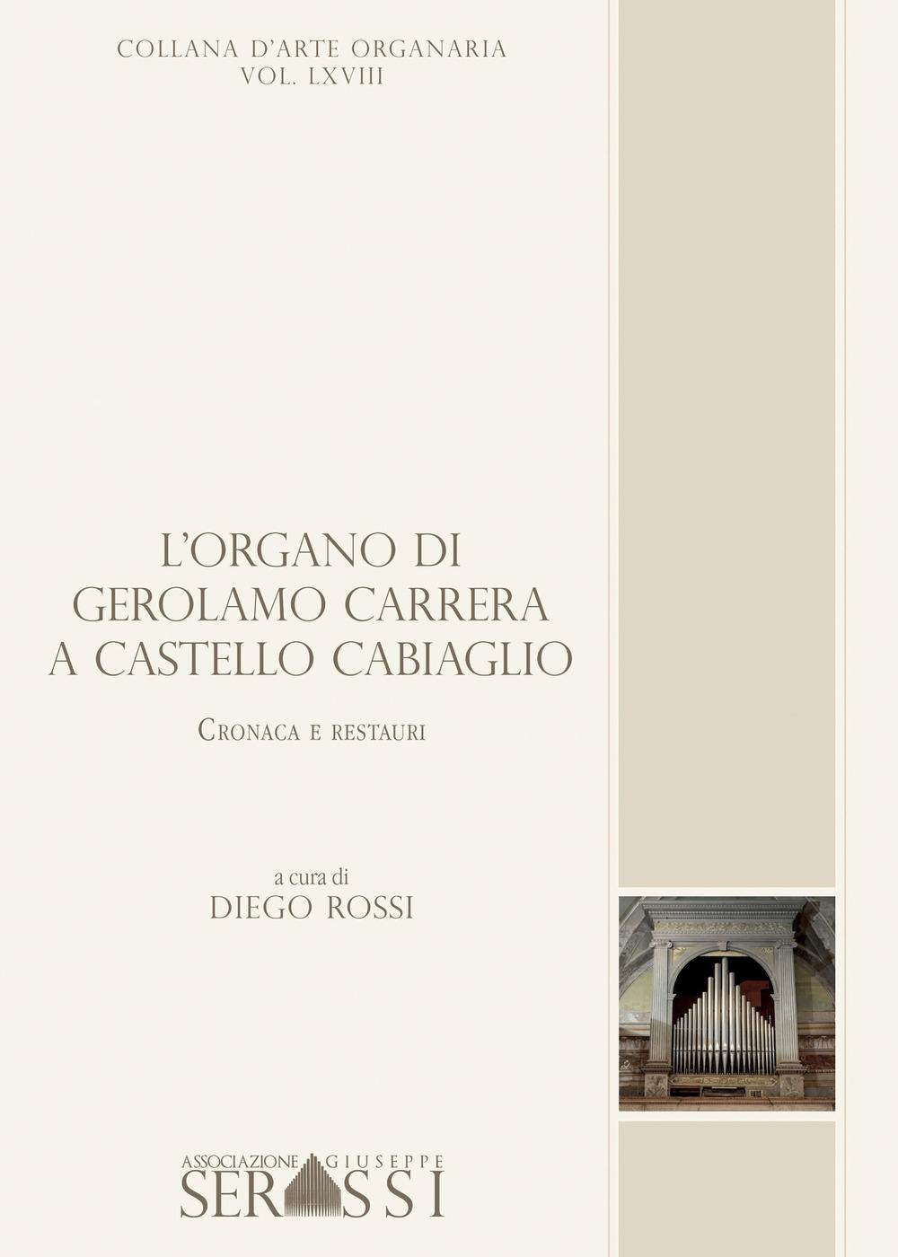L'organo di Gerolamo Carrera a Castello Cabiaglio. Cronaca e restauri