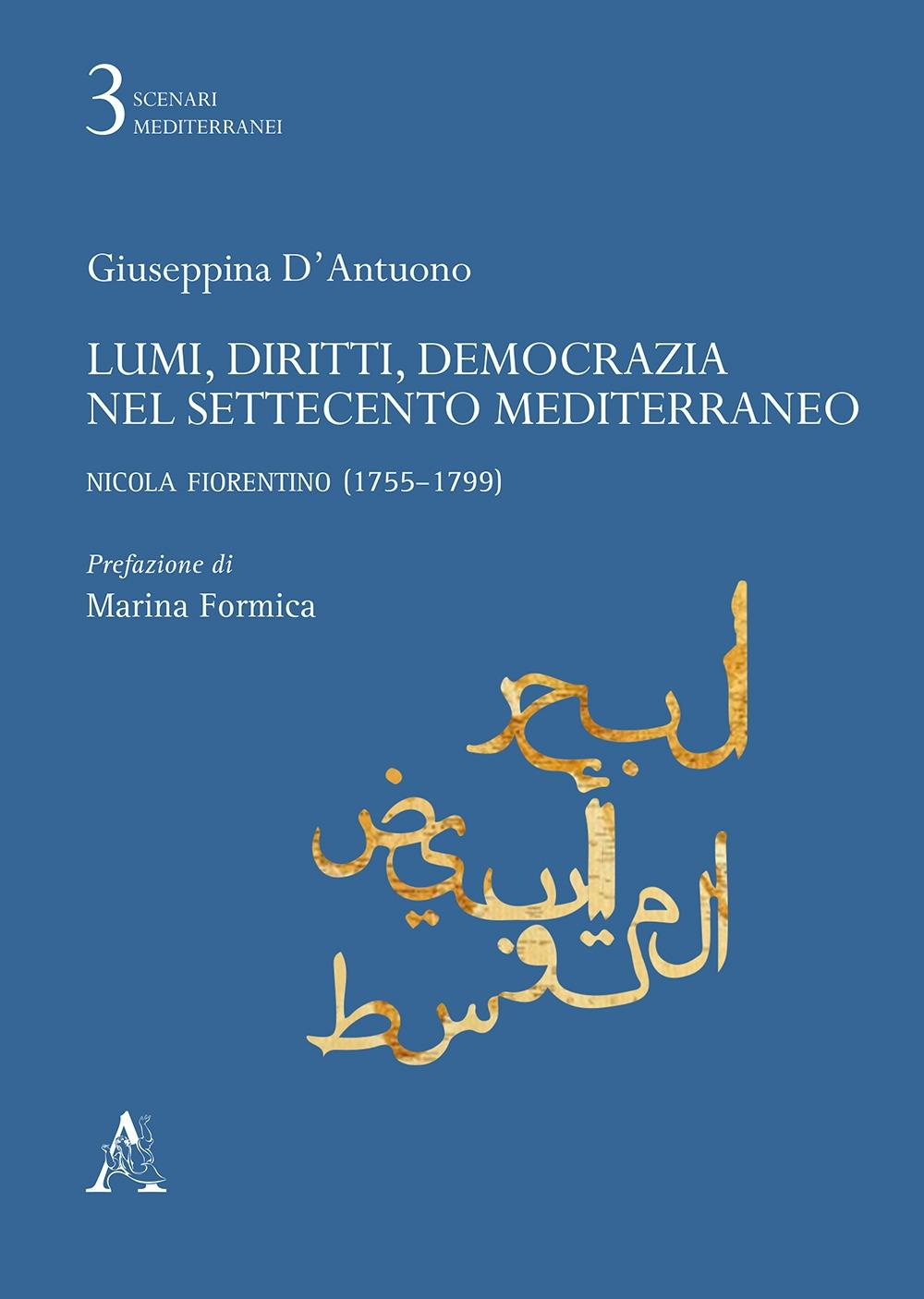 Lumi, diritti, democrazia nel Settecento Mediterraneo. Nicola Fiorentino (1755-1799)