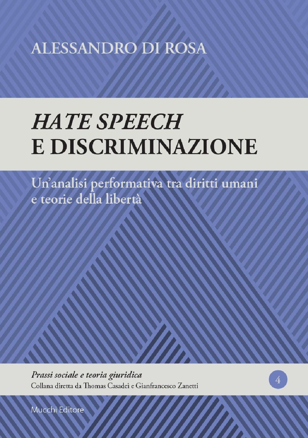 Hate speech e discriminazione. Un'analisi performativa tra diritti umani e teorie della libertà