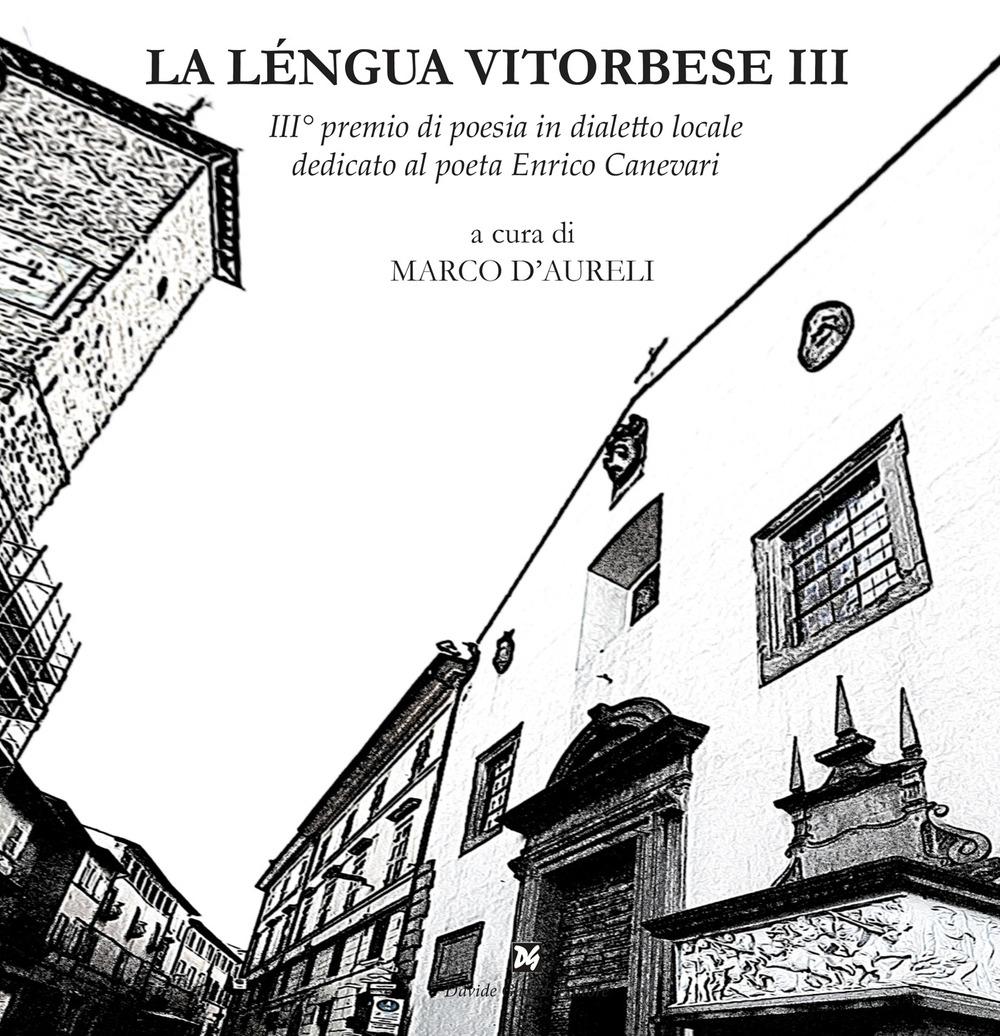 La léngua vitorbese. 3° premio di poesia in dialetto locale dedicato al poeta Edilio Mecarini